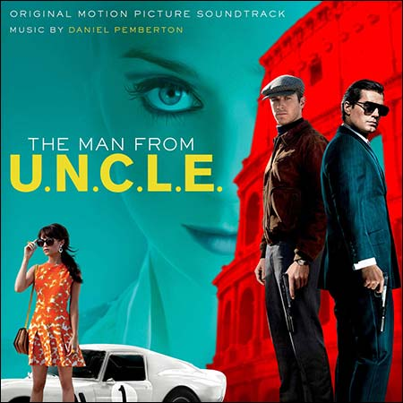 Обложка к альбому - Агенты А.Н.К.Л. / The Man from U.N.C.L.E. (Deluxe Version)