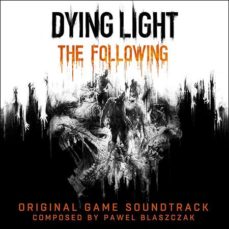 Обложка к альбому - Dying Light: The Following (Original Score)