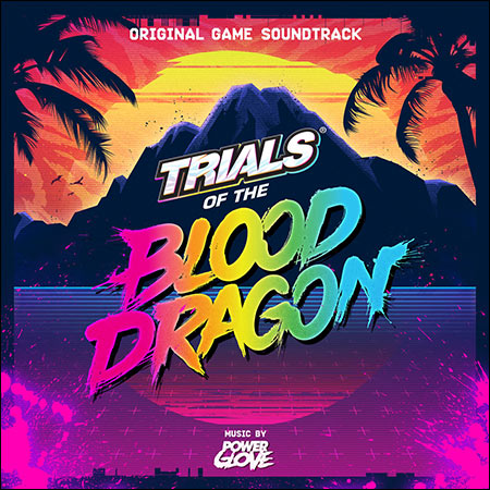 Обложка к альбому - Trials of the Blood Dragon