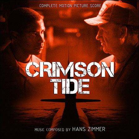 Обложка к альбому - Багровый прилив / Crimson Tide (Complete Score)