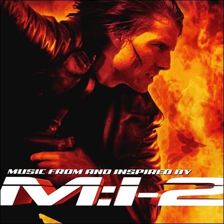 Обложка к альбому - Миссия невыполнима 2 / M:I-2 / Mission: Impossible 2 (OST)