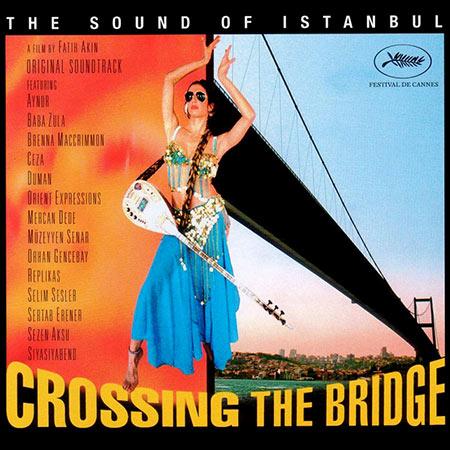 Обложка к альбому - По ту сторону Босфора / Crossing the Bridge: The Sound of Istanbul