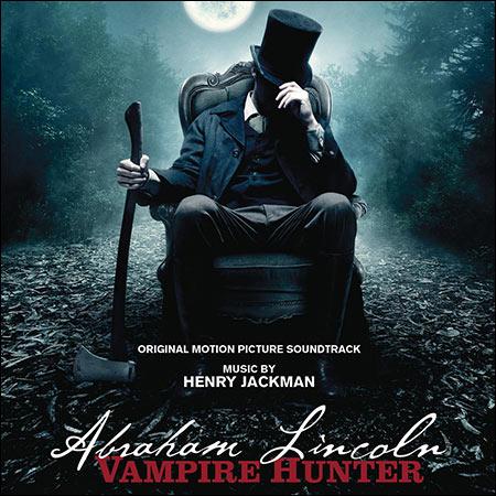 Обложка к альбому - Президент Линкольн: Охотник на вампиров / Abraham Lincoln: Vampire Hunter (Original Score)