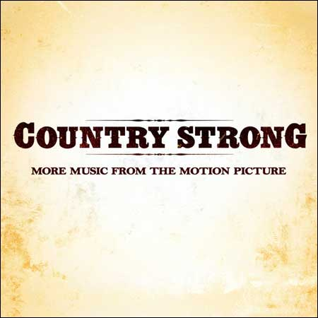 Обложка к альбому - Я ухожу - не плачь / Country Strong: More Music from the Motion Picture