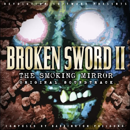 Обложка к альбому - Broken Sword II: The Smoking Mirror