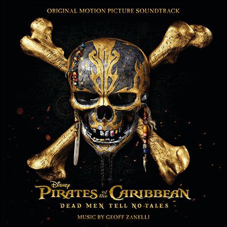 Обложка к альбому - Пираты Карибского моря: Мертвецы не рассказывают сказки / Pirates of the Caribbean: Dead Men Tell No Tales