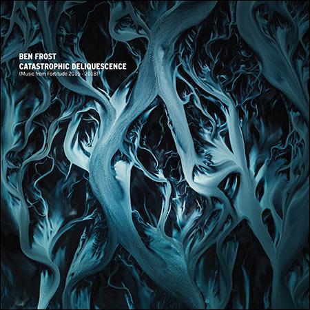 Обложка к альбому - Catastrophic Deliquescence (Music from Fortitude 2015 - 2018)